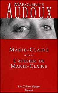 Marie-Claire ; Suivi de L'atelier de Marie-Claire, Audoux, Marguerite