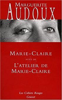 Marie-Claire, suivi de : L'atelier de Marie-Claire par Audoux
