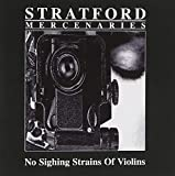 No Sighing Strains of Violins by Stratford Mercenaries (1998-07-28)