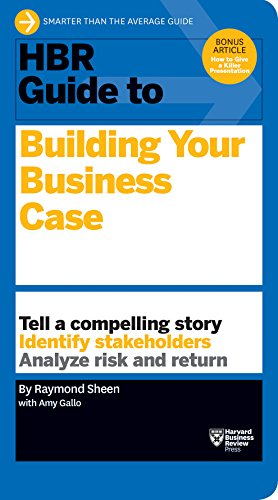HBR Guide to Building Your Business Case (HBR Guide Series) (Business Case Collection)