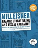By Will Eisner - Graphic Storytelling and Visual Narrative: Principles and practices from the legendary Cartoonist (Will Eisner Instructional Books) (8.10.2008)