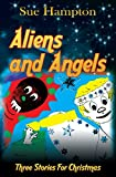 Aliens and Angels, Sue Hampton, 1782283153
