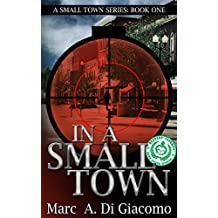 In A Small Town (A Small Town Series Book 1)