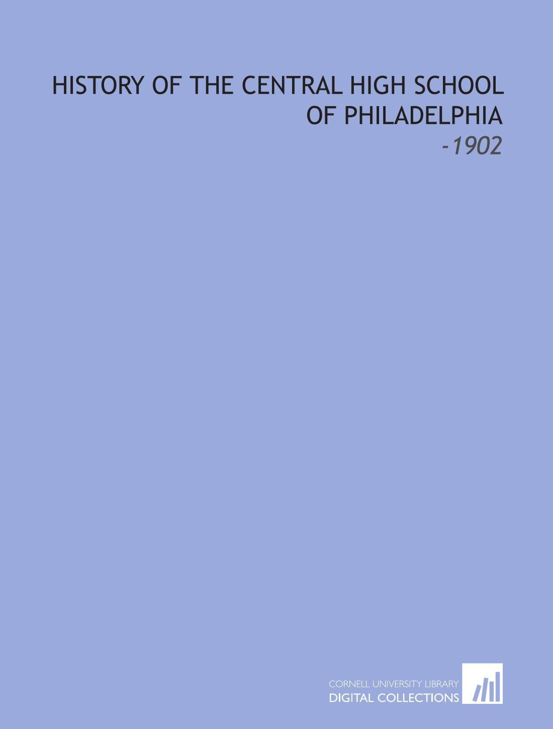 Download History of the Central High School of Philadelphia: -1902 PDF