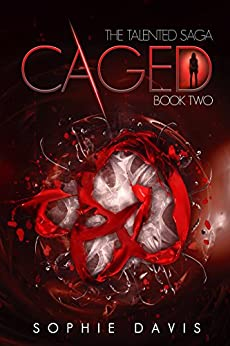 Caged (Talented Saga Book 2) by [Davis, Sophie]