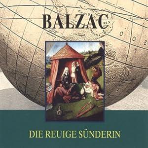 Balzac. Die reuige Sünderin Hörbuch
