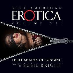 The Best American Erotica, Volume 7: Three Shades of Longing