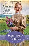 Scattered Petals (Texas Dreams Book #2): A Novel