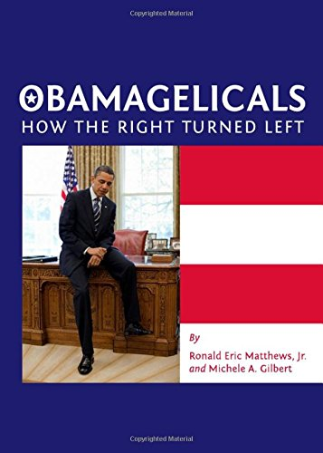 Read Online Obamagelicals: How the Right Turned Left pdf
