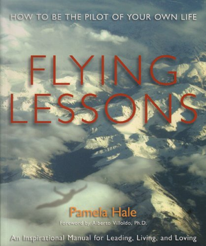 Flying Lessons: How to Be the Pilot of Your Own Life pdf