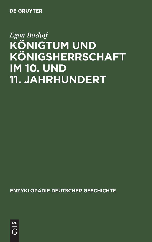 Königtum Und Königsherrschaft Im 10. Und 11. Jahrhundert  Enzyklopädie Deutscher Geschichte Band 27