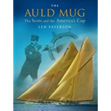 The Auld Mug: The Scots and the America's Cup