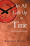 It's All Left up to Time, Marilyn Myers, 1479758361