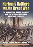 Harlem's Rattlers and the Great War, Jeffrey T. Sammons and John H. Jr. Morrow, 0700619577