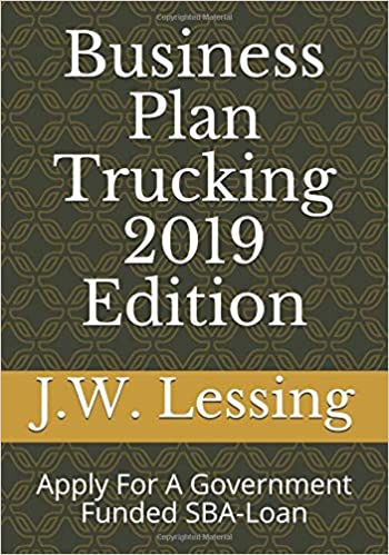 Business Plan Trucking 2019 Edition: Apply For A Government