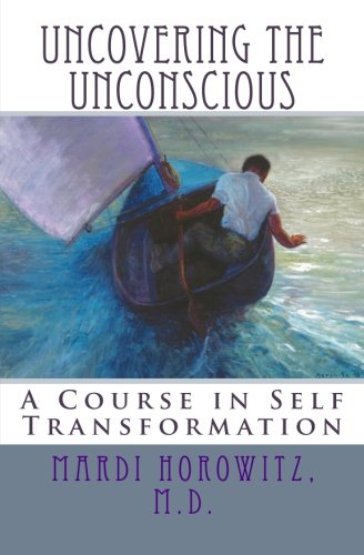Download Uncovering the Unconscious: A Course in Self Transformation pdf