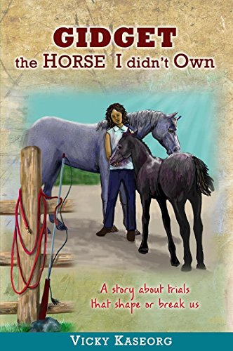 Book: Gidget --The Horse I Didn't Own (The Burton's Farm Series Book 3) by Vicky S Kaseorg