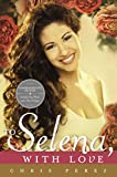 img - for To Selena, with Love: Commemorative Edition (Deckle edge) book / textbook / text book