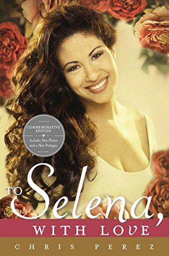 To Selena, with Love: Commemorative Edition (Deckle edge) [Chris Perez] (Tapa Blanda)