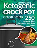 #10: Ketogenic Crock Pot Cookbook: 250 Ketogenic Diet Recipes for Your Slow Cooker