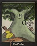 img - for The Ostrich Girl by Ray Prather (1978-09-18) book / textbook / text book