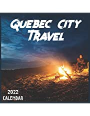 Quebec City Travel Calendar 2022: 2021-2022 Quebec City Weekly & Monthly Planner | 2-Year Pocket Calendar | 19 Months | Organizer | Agenda | Appointment | For Quebec City Lovers