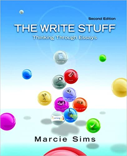 The Write Stuff Thinking Through Essays 2nd Edition