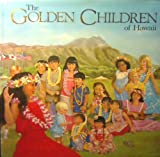 img - for The golden children of Hawaii book / textbook / text book