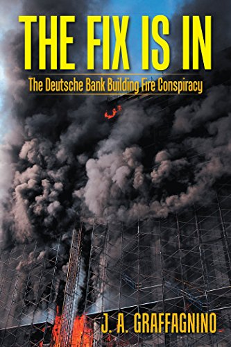 The Fix Is In: The Deutsche Bank Building Fire Conspiracy