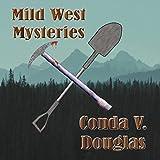 Mild West Mysteries: 13 Idaho Tales of Murder and Mayhem