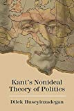 "Dilek Huseyinzadegan, ""Kant's Nonideal Theory of Politics"" (Northwestern UP, 2019)"