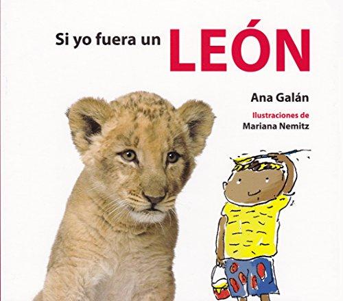 Si yo fuera un león (Spanish Edition)