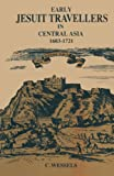 Early Jesuit Travellers in Central Asia, 1603-1721, Weßels, Bernhard, 940176736X