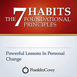 The 7 Habits Foundational Principles