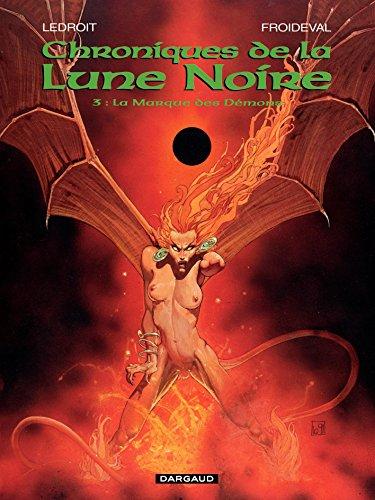 Les Chroniques de la Lune Noire - tome 03 - La Marque des Démons (French Edition) by François Froideval