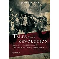 Tales from a Revolution: Bacon's Rebellion and the Transformation of Early America
