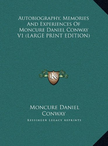 Autobiography, Memories And Experiences Of Moncure Daniel Conway V1 (LARGE PRINT EDITION) pdf epub