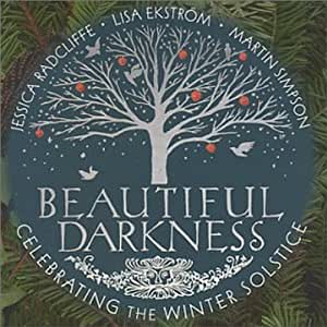 Beautiful Darkness: Celebrating the Winter Solstice