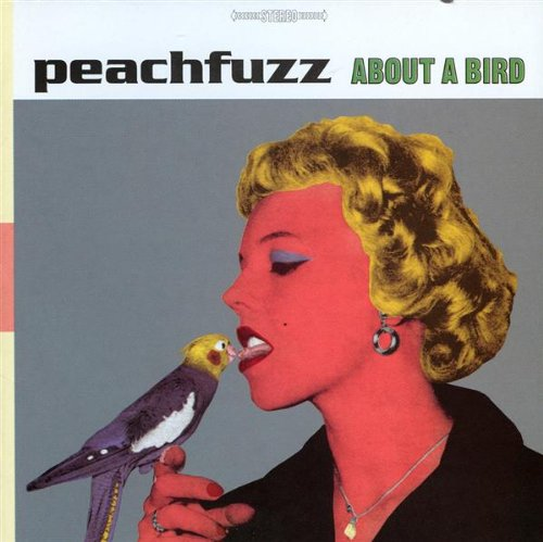 About a Bird - Peachfuzz