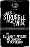 Daring to Struggle, Failing to Win: The Red Army Faction's 1977 Campaign of Desperation (PM Press Pamphlets)
