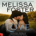 Promise My Love (Love in Bloom: The Bradens): Wedding Novella: Rex & Jade Audiobook by Melissa Foster Narrated by B. J. Harrison