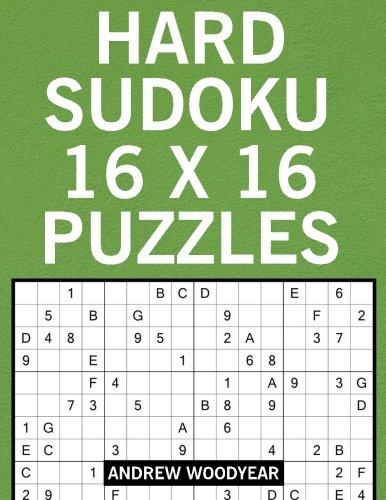 Hard Sudoku 16 X 16 Puzzles: Sudoku Large Print Hard (16 X 16 Sudoku Puzzle Books For Adults) (Volume 4)