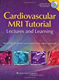 img - for Cardiovascular MRI Tutorial: Lectures and Learning book / textbook / text book
