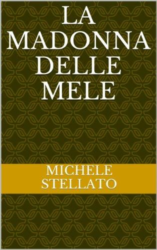 LA MADONNA DELLE MELE (Italian Edition)