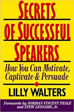 Secrets of Successful Speakers: How You Can Motivate, Captivate and Persuade