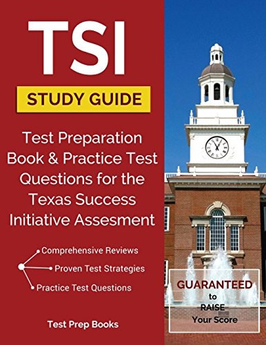 TSI Study Guide: Test Preparation Book & Practice Test Questions for the Texas Success Initiative Assessment: (Test Prep Books)