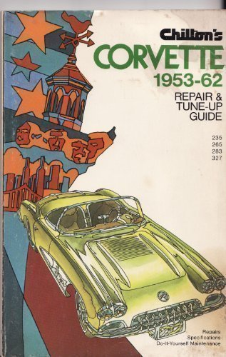 Specs Corvette 1962 (Chilton's Repair and Tune Up Guide Corvette, 1953-1962)