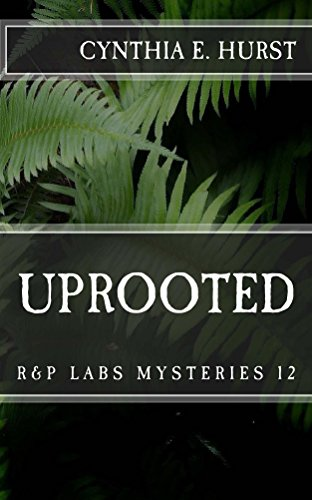 Uprooted (R&P Labs Mysteries Book 12)