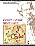 Europe and the Wider World, , 0415124212