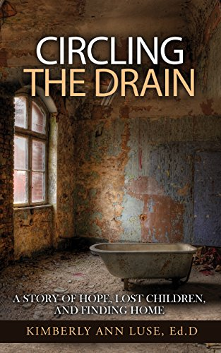 !B.E.S.T Circling the Drain: A Story of Hope, Lost Children and Finding Home<br />[T.X.T]